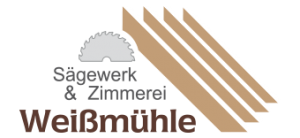 Weißmühle - Sägewerk & Zimmerei